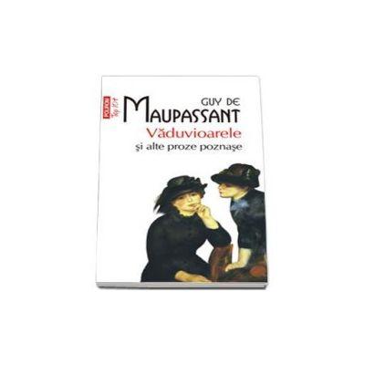 Guy de Maupassant, Vaduvioarele si alte proze poznase - Colectia Top 10