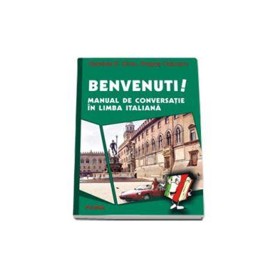 Benvenuti! Manual de conversatie in limba italiana