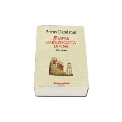 Despre omnipotenta divina - Editie bilingva