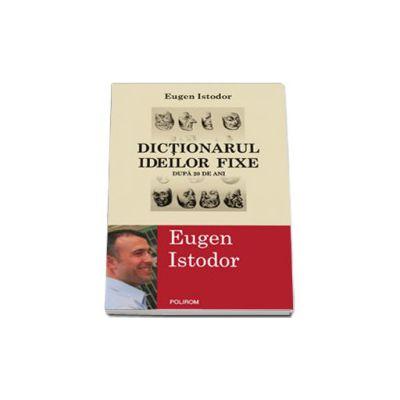 Dictionarul ideilor fixe. Dupa 20 de ani