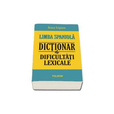 Limba spaniola. Dictionar de dificultati lexicale