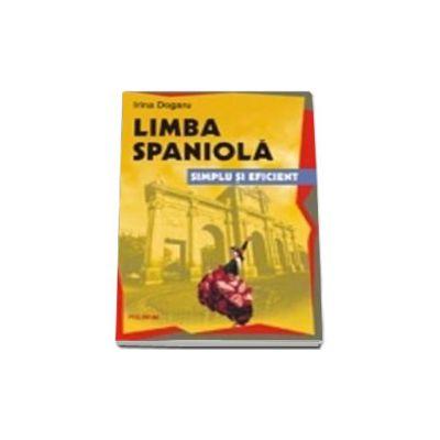 Limba spaniola. Simplu si eficient