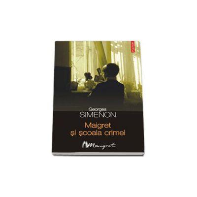 Maigret si scoala crimei