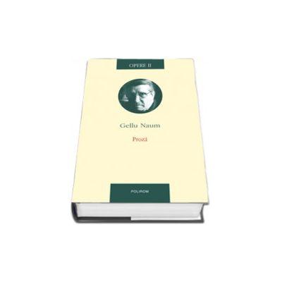 Opere II. Proza (Editie Cartonata)