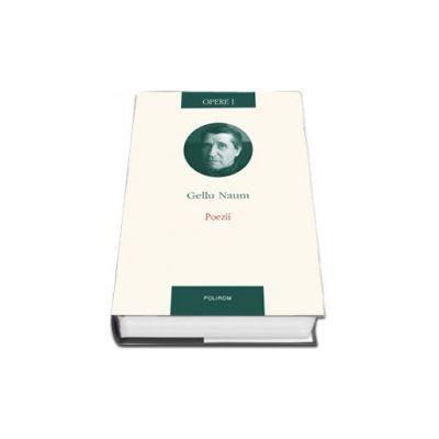 Gellu Naum. Opere I. Poezii (Editie Cartonata)