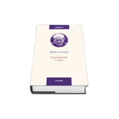 Opere V. Supravietuirile 3. Logica -Editie Cartonata