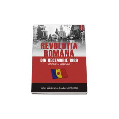 Revolutia romana din decembrie 1989. Istorie si memorie