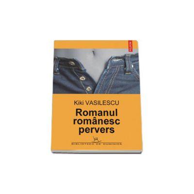 Romanul romanesc pervers