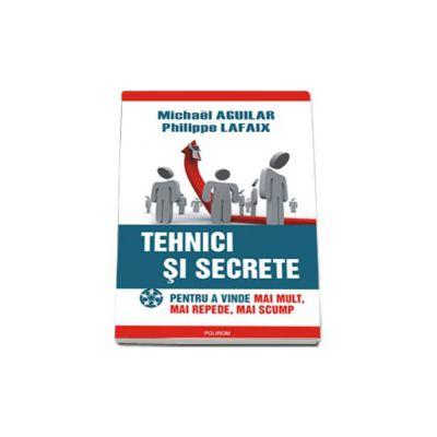 Tehnici si secrete pentru a vinde mai mult, mai repede, mai scump