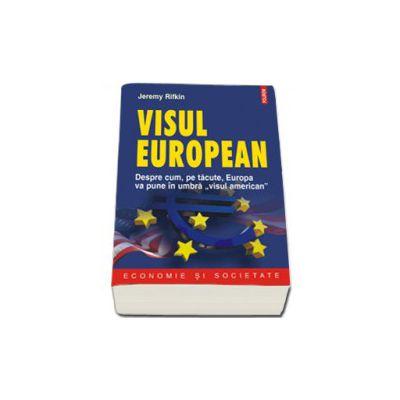Jeremy Rifkin, Visul european. Despre cum, pe tacute, Europa va pune in umbra 'visul american'
