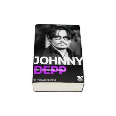 Johnny Depp. Omul din spatele mastilor - Thomas Fuchs