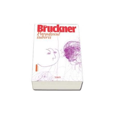 Pascal Bruckner, Paradoxul iubirii