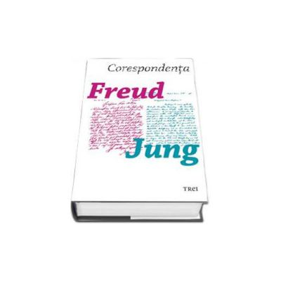 Corespondenta. Freud-Jung. Sigmund Freud, C. G. Jung - Editie Hardcover