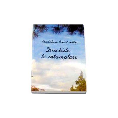 Deschide... la intamplare - Constantin Madalina