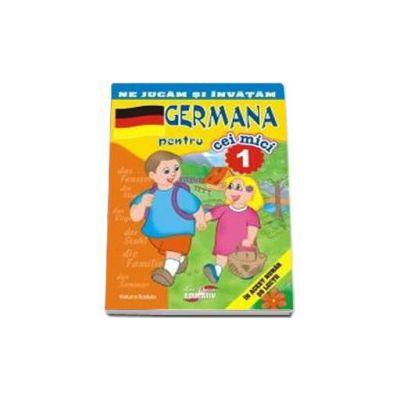 Ne jucam si invatam - Germana pentru cei mici. Volumul I (Contine 26 de lectii)