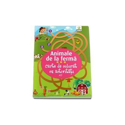 Animale de la ferma. Carte de colorat cu activitati - Varsta recomandata 3-5 ani