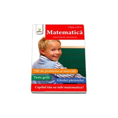 Matematica clasa a IV-a. 700 de probleme si exercitii, Teste Grila, Ghidul parintelui