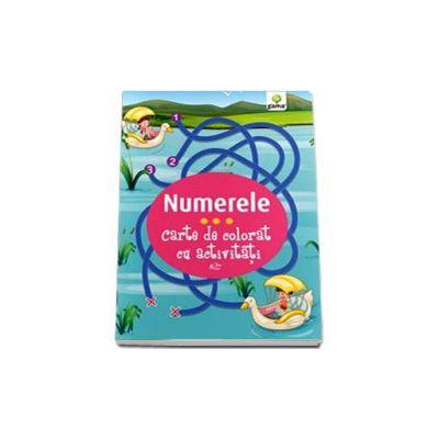 Numerele. Carte de colorat cu activitati - Varsta recomandata 3-5 ani