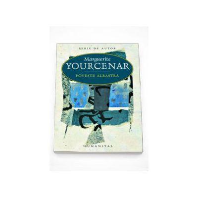 Poveste albastra - Marguerite Yourcenar
