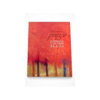 Patru milenii de poezie in talmacirea lui Lucian Blaga