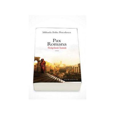 Mihaela Erika Petculescu, Pax romana. Stapanii lumii