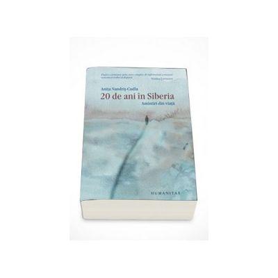 20 de ani in Siberia. Amintiri din viata - Anita Nandris-Cudla