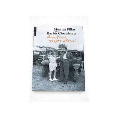 Monica Pillat, Povestind despre atunci