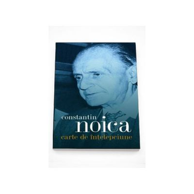 Carte de intelepciune - Constantin Noica