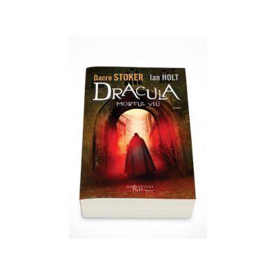 Dracula, mortul viu - Dacre Stoker