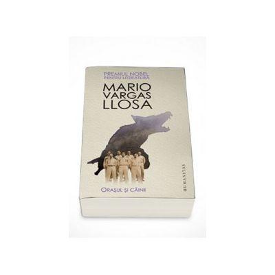 Orasul si cainii - Mario Vargas Llosa