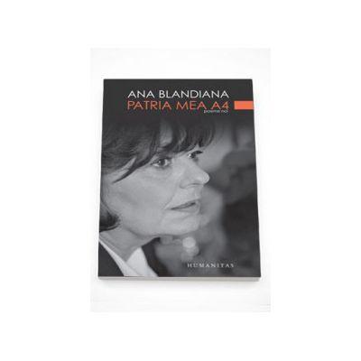 Patria mea A4. Poeme noi - Ana Blandiana