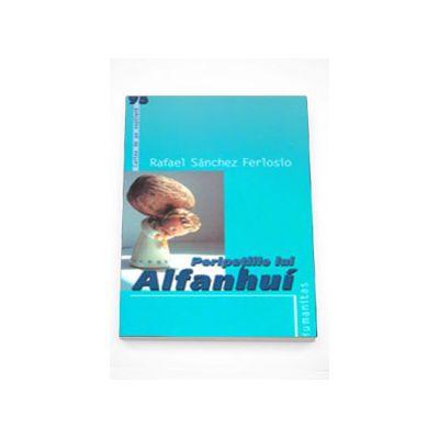 Peripetiile lui Alfanhui - Rafael Sanchez Ferlosio