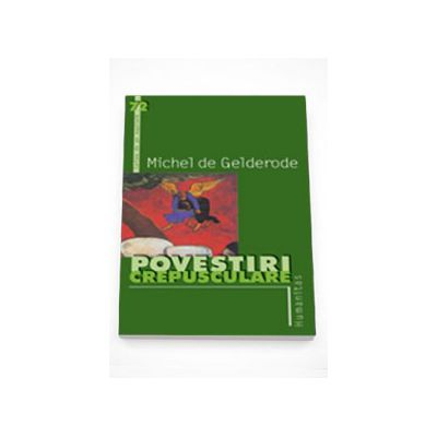 Povestiri crepusculare - Michel de Ghelderode