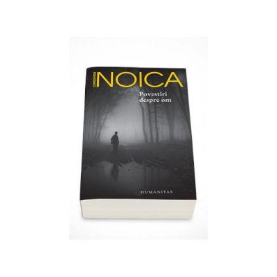 Povestiri despre om - Constantin Noica