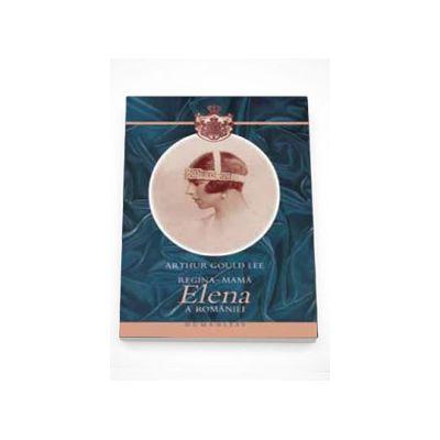 Regina mama Elena - Arthur Gould Lee