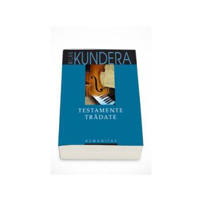 Testamente tradate - Milan Kundera