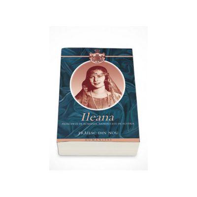 Traiesc din nou - Principesa Ileana