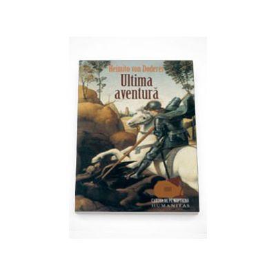 Ultima aventura. Roman cavaleresc - Heimito von Doderer