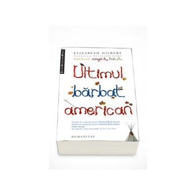 Ultimul barbat american - Elizabeth Gilbert