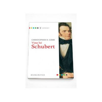 Viata lui Schubert - Christopher H. Gibbs