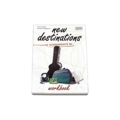 New Destinations Intermediate B1 level, Workbook - British Edition (H. Q. Mitchell)