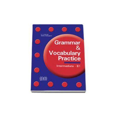 Grammar and Vocabulary Practice Intermediate B1 level. Students Book - H. Q. Mitchell