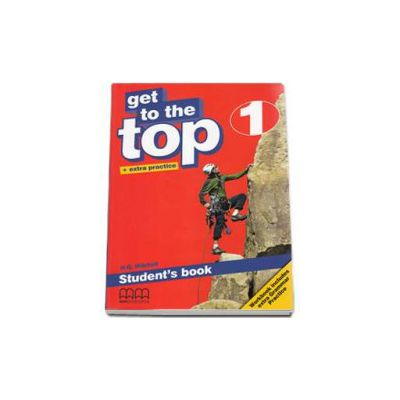 Get to the Top level 1, Students Book with Extra Practice (H. Q. Mitchell)