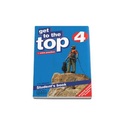 Get to the Top level 4, Student Book with Extra Practice (H. Q. Mitchell)