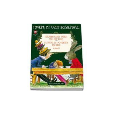 English Fairy Tales and Stories. Povesti si povestiri engleze, volumul I - Editie bilingva