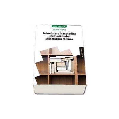 Introducere in metodica studierii Limbii si Literaturii Romane