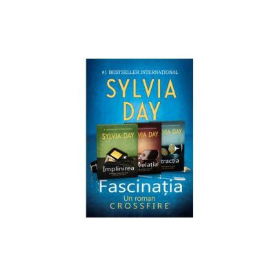 Colectia de romane CROSSFIRE de Sylvia Day in 4 volume - Atractia, Revelatia, Implinirea si Fascinatia