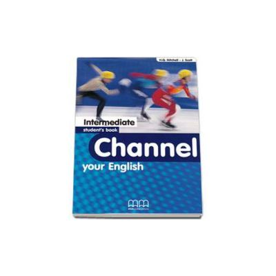 Mitchell H. Q, Channel your English Intermediate Student s Book
