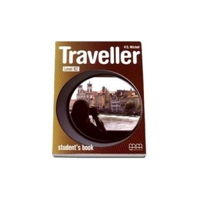 Mitchell H. Q., Traveller B2 level Student s Book