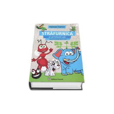 Strafurnica si prietenii sai. Manual de dictie pentru copii intre 3 si 12 ani - Carmen Ivanov